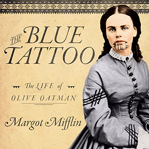 The Blue Tattoo: The Life of Olive Oatman audiobook cover art