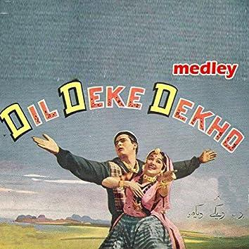 Dil Deke Dekho Medley: Dil Deke Dekho Dil Deke Dekho / Megha Re Bole / Do Ekam Do Do Duni Char / Bolo Bolo Kuchh to Bolo / Hum Aur Tum Aur Ye Sama / Pyar Ki Kasam / Dilruba Meri Neeta / Yaar Chulbula Hain / Rahi Mil Gaye Rahon Mein / Bade Hai Dil Ke Kaal