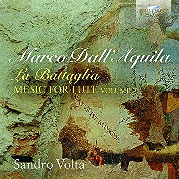 Marco Dall'Aquila: La Battaglia Music for Lute, Vol. 2
