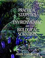 Practical Statistics for Environmental and Biological Scientists by John Townend(2002-03-12)