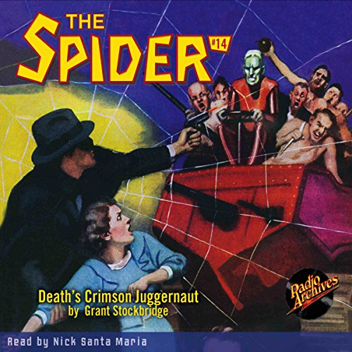 The Spider #14     Death's Crimson Juggernaut              By:                                                                                                                                 Grant Stockbridge                               Narrated by:                                                                                                                                 Nick Santa Maria                      Length: 4 hrs and 17 mins     Not rated yet     Overall 0.0