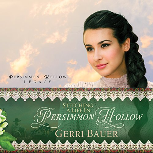 Stitching a Life in Persimmon Hollow audiobook cover art