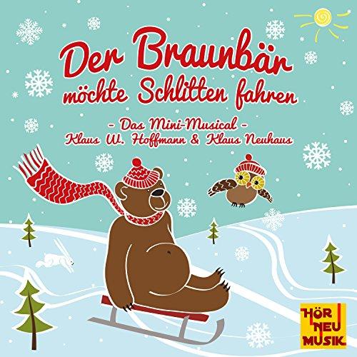 Der Braunbär möchte Schlitten fahren (Das Mini-Musical)