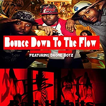 Bounce Down to the Flow (feat. Drone Boyz)