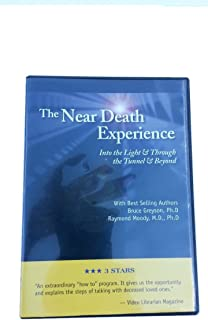 The Near Death Experience: Into The Light & Through the Tunnel & Beyond