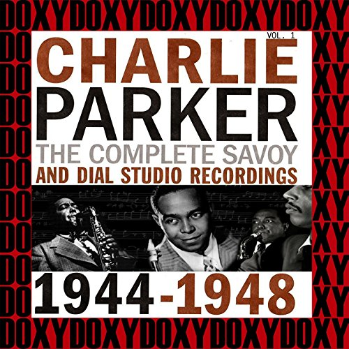 The Complete Savoy And Dial Studio Recordings 1944-1948, Vol. 1 (Hd Remastered Edition, Doxy Collection)