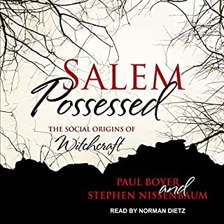 Salem Possessed     The Social Origins of Witchcraft              By:                                                                                                                                 Stephen Nissenbaum,                                                                                        Paul Boyer                               Narrated by:                                                                                                                                 Norman Dietz                      Length: 9 hrs and 58 mins     3 ratings     Overall 3.7