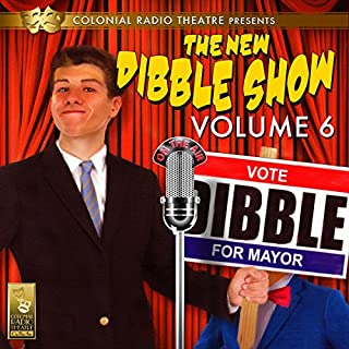The New Dibble Show Vol. 6                   By:                                                                                                                                 Jerry Robbins                               Narrated by:                                                                                                                                 Dibble and the Mayham Players                      Length: 2 hrs and 21 mins     4 ratings     Overall 4.8