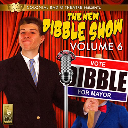 The New Dibble Show Vol. 6 audiobook cover art