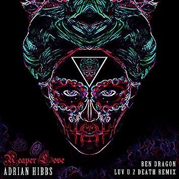 Reaper Love (Ben Dragon's Luv U 2 Death Remix)