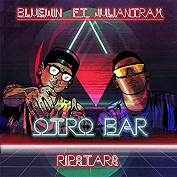 Otro Bar (feat. Juliantrax)