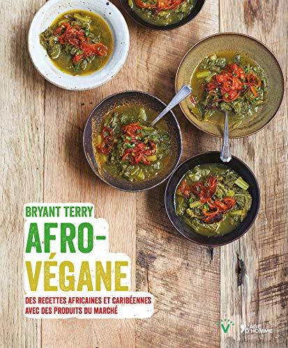 Afro-vegansk - afrikanske og karibiske oppskrifter med markedsprodukter