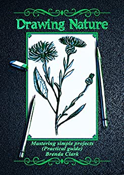 Drawing Nature: Mastering simple projects (Practical guide) by [Brenda Clark]