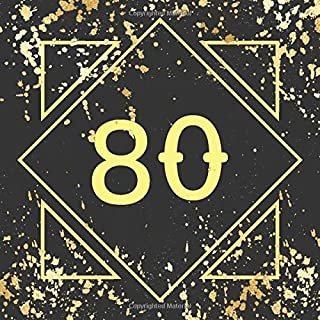 80th Birthday Guest Book: Guest Book For 80 yr Old Birthday Party -  Elegant Keepsake Memory Book For Party Guests to Leave Signatures, Notes and Wishes in - Black and Gold Cover Design