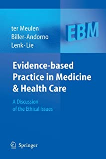 Evidence-based Practice in Medicine and Health Care: A Discussion of the Ethical Issues