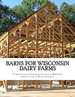 Barns For Wisconsin Dairy Farms: Ideas for Building Barns for Dairy Farms