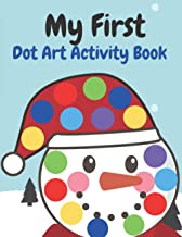 My First Dot Art Activity Book: Christmas Gifts Easy Guided BIG DOTS holiday I Dot Coloring Book For Kids & Toddlers, Kind...