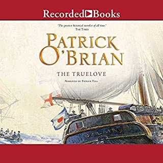 The Truelove     Aubrey/Maturin Series, Book 15              By:                                                                                                                                 Patrick O'Brian                               Narrated by:                                                                                                                                 Patrick Tull                      Length: 10 hrs and 26 mins     894 ratings     Overall 4.8
