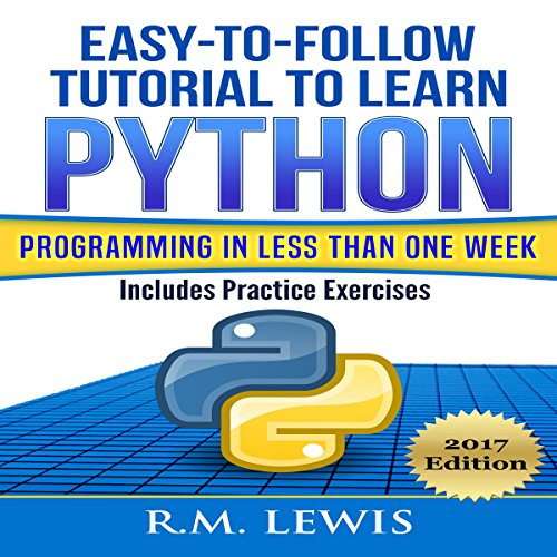Easy-to-Follow Tutorial to Learn Python Programming in Less Than One Week audiobook cover art