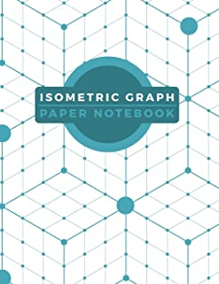 Isometric Graph Paper Notebook: Grid of Equilateral Triangles For 3D Designs Projects, Architecture, or Landscaping