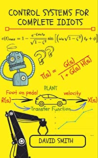 Control Systems for Complete Idiots (Electrical Engineering for Complete Idiots)