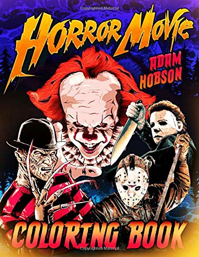Compare Textbook Prices for Horror Movie Coloring Book: Scary Creatures And Creepy Murders Killer From The Most Famous Horror Movie  ISBN 9798649274944 by Hobson, Adam