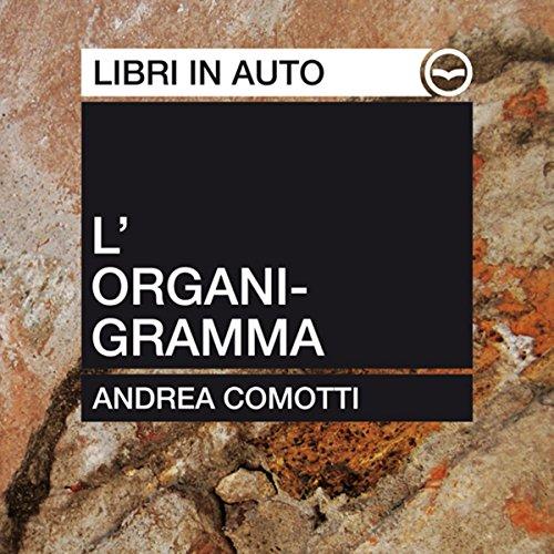 L'Organigramma. Parte Prima. El Largo Adios  Audiolibri