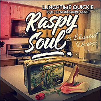 Lunchtime Quickie (feat. Konstructakons Music & Shuntell Diverse)