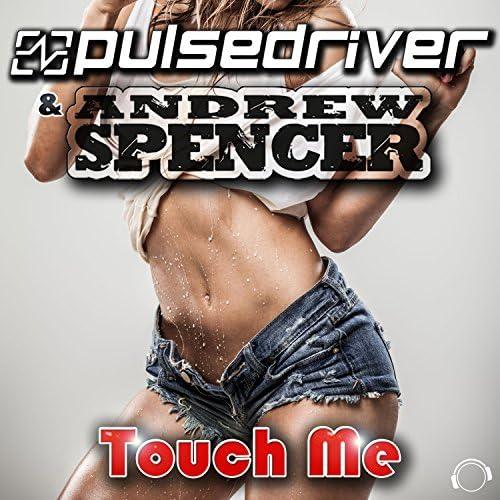 Pulsedriver & Andrew Spencer