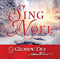 Sing Noel With Gloriae Dei Cantores