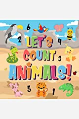 Let's Count Animals!: Can You Count the Dogs, Elephants and Other Cute Animals? | Super Fun Counting Book for Children, 2-4 Year Olds | Picture Puzzle Book (Counting Books for Kindergarten 1) Kindle Edition
