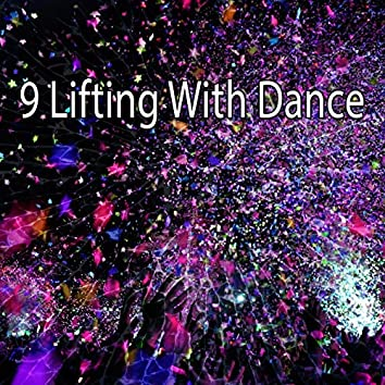 9 Lifting with Dance