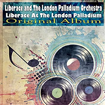Liberace at the London Palladium (Original Album)