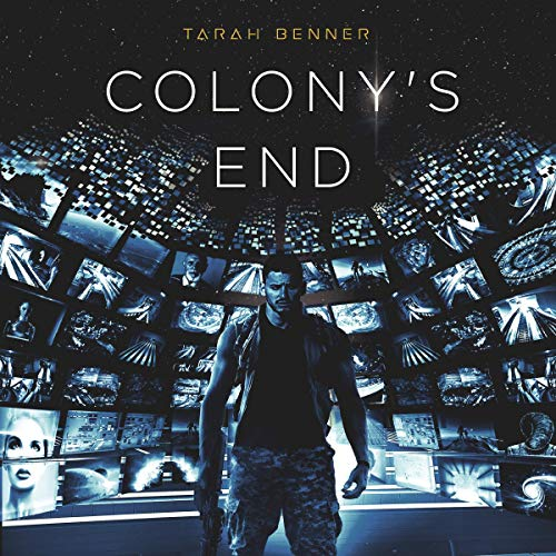 Colony's End Audiobook By Tarah Benner cover art