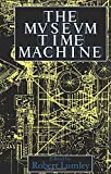 The Museum Time Machine: Putting Cultures on Display (Comedia)