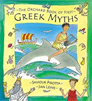 The Orchard Book of First Greek Myths (Orchard Myths S)