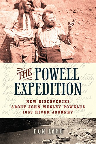 Compare Textbook Prices for The Powell Expedition: New Discoveries about John Wesley Powell's 1869 River Journey 1 Edition ISBN 9781943859436 by Lago, Don