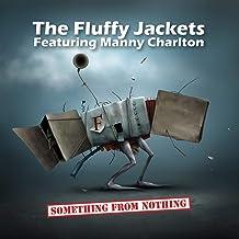 Fluffy Jackets / Charlton, Manny - Something From Nothing (2019) LEAK ALBUM