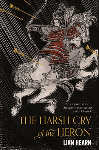 The Harsh Cry Of The Heron Tales Of The Otori 4 By Lian Hearn