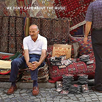 We Don't Care About The Music (Uk Ep)