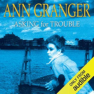Asking for Trouble                   By:                                                                                                                                 Ann Granger                               Narrated by:                                                                                                                                 Kim Hicks                      Length: 8 hrs and 10 mins     24 ratings     Overall 4.0