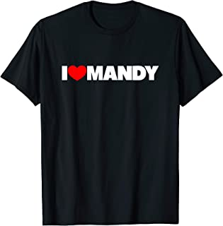i love mandy t shirt