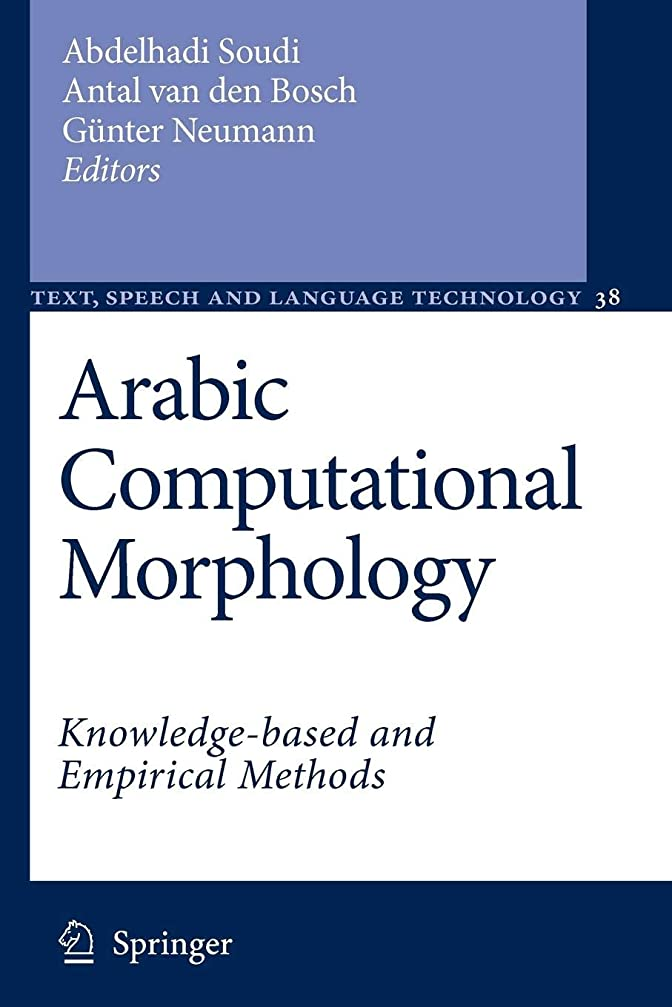 冷笑する葉巻民兵Arabic Computational Morphology: Knowledge-based and Empirical Methods (Text, Speech and Language Technology)