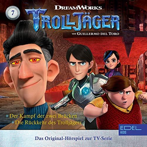 Folge 7: Der Kampf der zwei Brücken / Die Rückkehr des Trolljägers (Das Original-Hörspiel zur TV-Serie) Titelbild