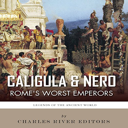 Caligula & Nero: Rome's Worst Emperors audiobook cover art