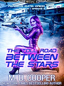 The Toll Road Between the Stars (Perseus Gate Book 5) by [M. D. Cooper]