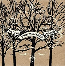 Best john paul white the long goodbye Reviews