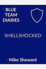 Blue Team Diaries: Shellshocked Kindle Edition