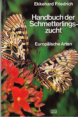 Handbuch der Schmetterlingszucht : europ. Arten