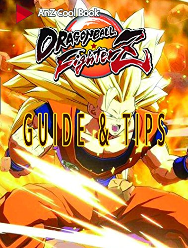 Tips for Dragon Ball FighterZ (English Edition)